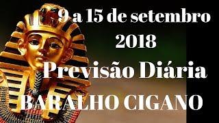 09 a 15 de setembro 2018 Previsão diária Baralho Cigano