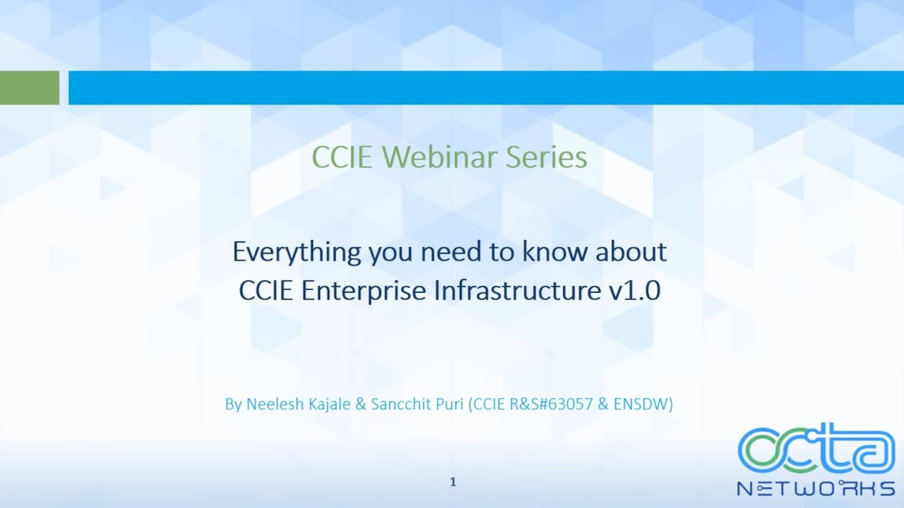 CCIE Webinar Series: Everything you need to know about CCIE Enterprise Infrastructure v1.0