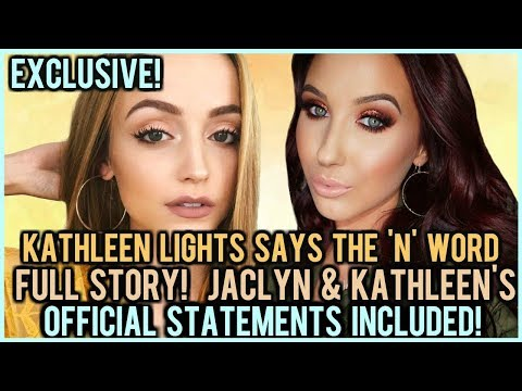 KATHLEEN LIGHTS SAYS THE N WORD ⎮ THE FULL STORY inc. JACLYN & KATHLEENS OFFICIAL STATEMENTS