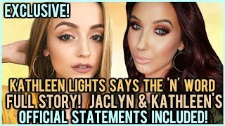 KATHLEEN LIGHTS SAYS THE 'N' WORD ⎮ THE FULL STORY inc. JACLYN & KATHLEEN'S OFFICIAL STATEMENTS