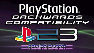PlayStation Backwards Compatibility | Documentary by FrameRater