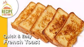 French Toast Simple Recipes for Breakfast | How to Make French Toast | Classic Quick and Easy Recipe