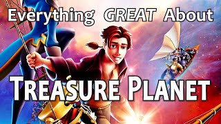 Everything GREAT About Treasure Planet!