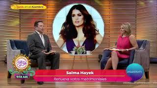 Salma Hayek renovó sus votos matrimoniales   Sale el Sol