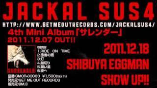 「これぞ究極の哀愁ガールズエモロック!」 JACKAL SUS4が満を持して 4th Mini Albumを全国リリース! 2011.12.07 on Sale!! GMOR-00003 GET ME OUT ...