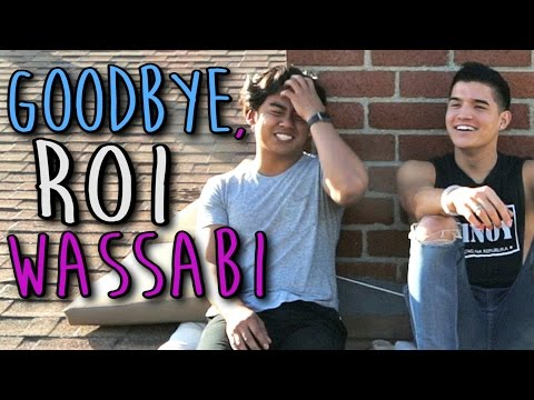 Goodbye, Roi Wassabi