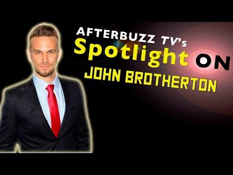 John Brotherton    AfterBuzz TV's Spotlight On