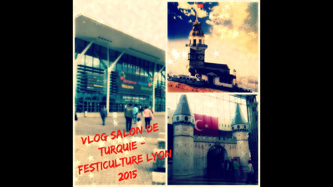 vlog salon de turquie Lyon Festiculture 2015
