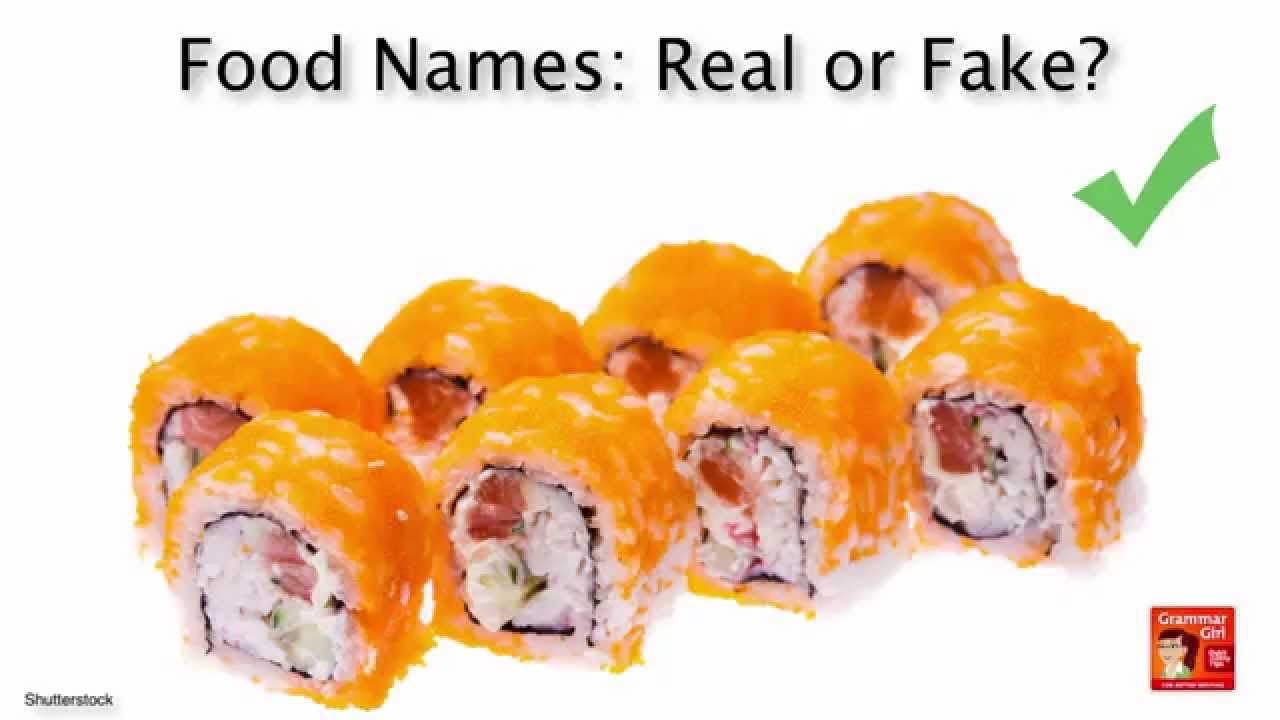 Grammar Girl: Food Names: Real or Fake?