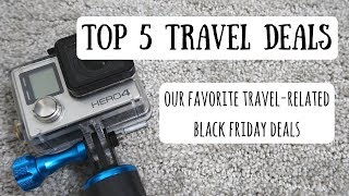 Top 5 Black Friday Travel-Related DealsOur Favorite Products & Services for Travelers