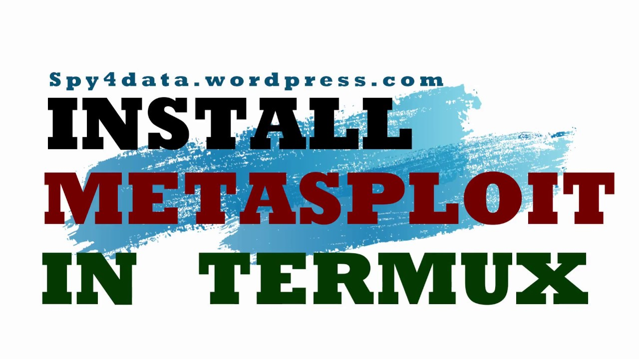 How To Install Metasploit In Termux