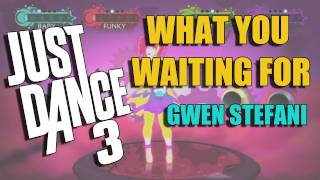 What You Waiting For by Gwen Stefani | Just Dance 3