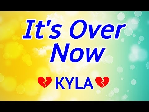 It's Over Now - KYLA Karaoke