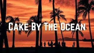 DNCE - Cake By The Ocean (Lyrics)
