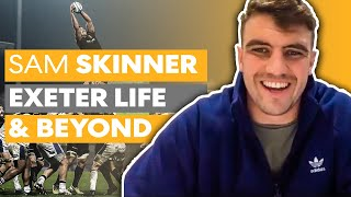 Sam Skinner on Exeter Life, Injuries and his Scotland Future! 🏴󠁧󠁢󠁳󠁣󠁴󠁿