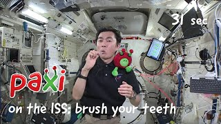 Paxi on the ISS: How to brush your teeth in space!