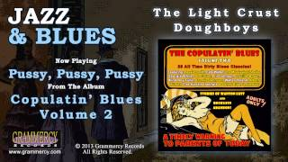 The Light Crust Doughboys - Pussy, Pussy, Pussy