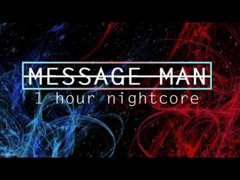 ►1 HOUR | MESSAGE MAN | NIGHTCORE◄