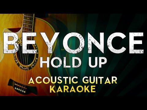 Beyonce - Hold Up | Acoustic Guitar Karaoke Instrumental Lyrics Cover Sing Along