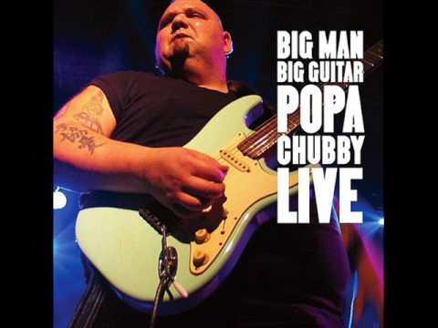 Popa Chubby - Big Man, Big Guitar (Full Album) 2005