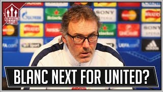 Laurent BLANC Manchester United Manager? Man Utd News
