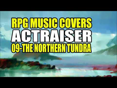 ACTRAISER - NORTHERN TUNDRA EXTENDED MUSIC COVER - epic castle town travel music