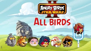 All Birds in Angry Birds Star Wars 2 gameplay