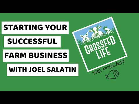 Start Your Successful Farm Business with Joel Salatin [GFL86]