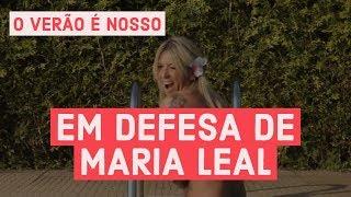 EM DEFESA DE MARIA LEAL -