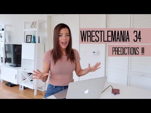WRESTLEMANIA 34 PREDICTIONS !!! :