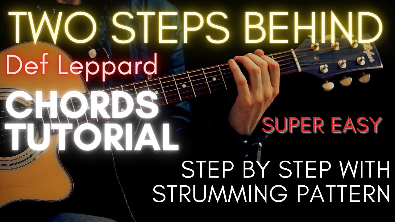 Def Leppard   Two Steps Behind Chords Guitar Tutorial for Acoustic Cover