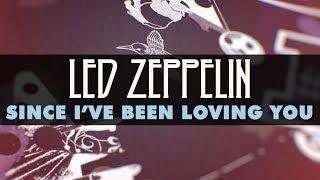 Led Zeppelin - Since I've Been Loving You (Official Audio)