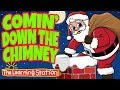 Comin' Down the Chimney - Christmas Songs for Kids (Lyrics) - Kids Dance Song - The Learning Station
