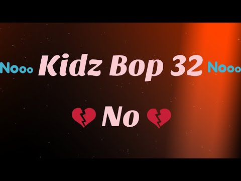 Kidz Bop 32-No (Lyrics)