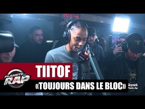 Youtube: Tiitof«Toujours Dans Le Bloc» #PlanèteRap