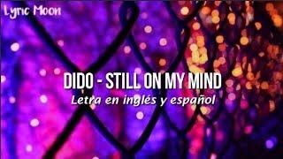 Baixar Dido - Still On My Mind (Lyrics) (Letra en inglés y español)