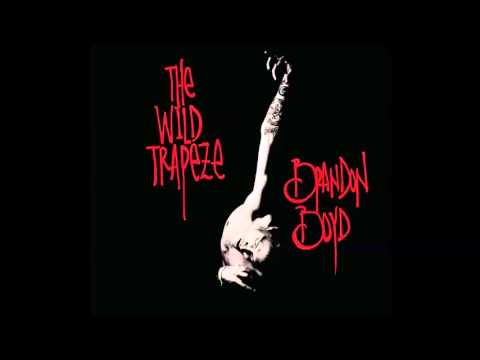 Клип brandon boyd - The Wild Trapeze