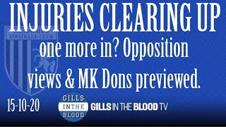 GITBTV, Injuries Clearing Up, One More In? Opposition Views & MK Dons Previewed, 15-10-20
