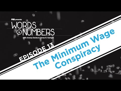 Words & Numbers: The Minimum Wage Conspiracy