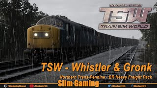 TSW - Northern Trans-Pennine - Whistler & Gronk