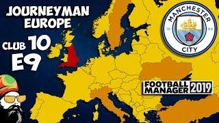 FM19 Journeyman - C10 EP9 - Man City England - A Football Manager 2019