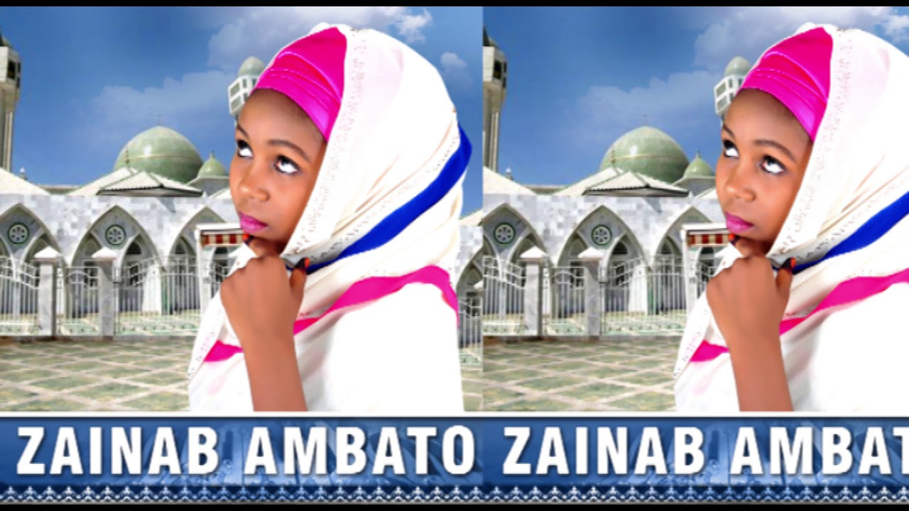 Download ZAINAB AMBATO ABOKIN TAFIYA