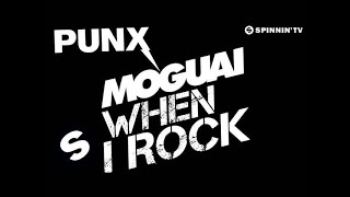 MOGUAI - When I Rock (OUT NOW)