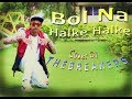 Bol Na Halke Halke cover dance by The Breakers l Cross music