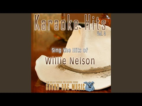 Maria, Shut Up and Kiss Me (Karaoke Version) (Originally Performed By Willie Nelson)
