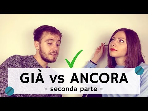 How to use GIÀ and ANCORA in Italian - Part #2
