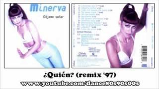 MINERVA - ¿Quién? (remix
