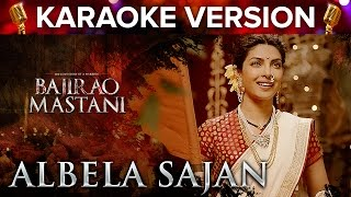 Albela Sajan Song Karaoke Version | Bajirao Mastani | Priyanka Chopra & Ran …