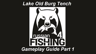 Russian Fishing 4, Lake Old Burg, Easy Xp-Money Farm Tench , Gameplay Guide Part 1