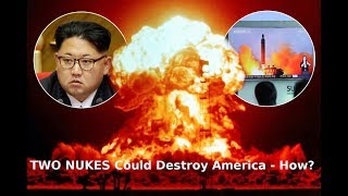 America is Vulnerable - how two nukes from North Korea could destroy The US
